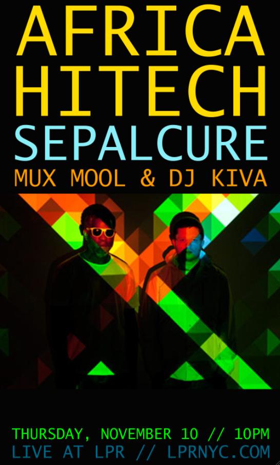 PopGun Presents: Surefire Sound Africa Hitech and Sepalcure  w/ Mux Mool and DJ Kiva Thu., November 10, 2011 / 10:00 PM