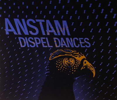 Anstam's LP Dispel Dances, out now on 50Weapons