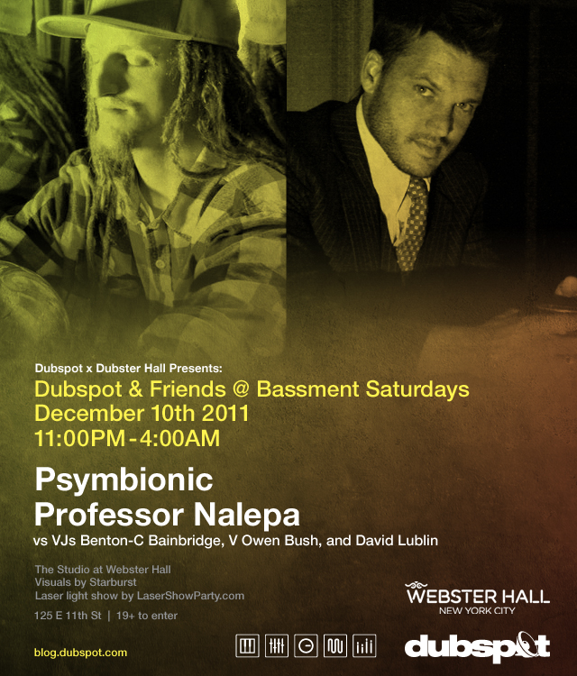 Dubspot presents: Psymbionic and Nalepa live at Webster Hall Studio, Saturday December 10th.
