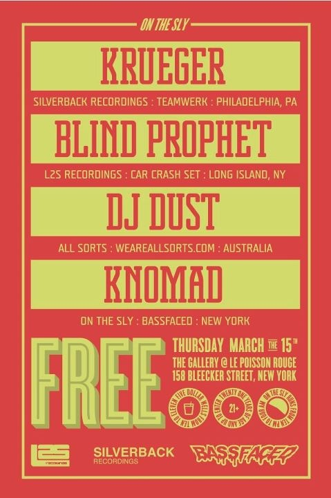 on the sly w/ Krueger (Silverback Recordings / Teamwerk) , Dust , Blind Prophet (L2S Recordings / Car Crash Set) and resident DJ knomad (onthesly, abstractsound) 3.15.12
