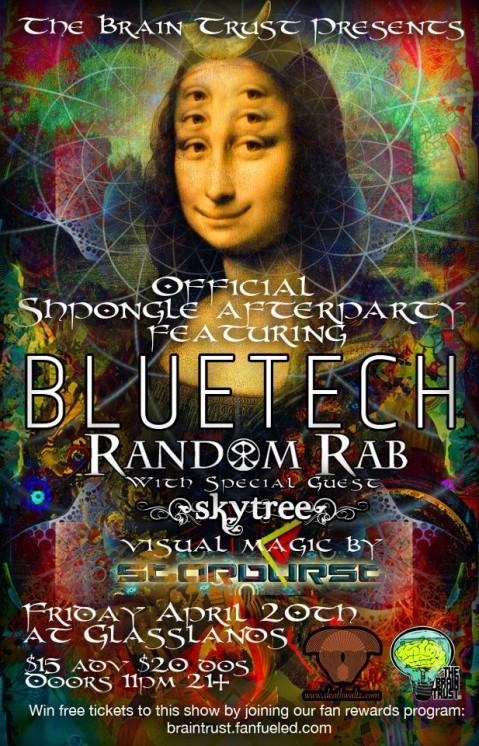 The Brain Trust & PopGun Present Bluetech Random Rab, Skytree Glasslands Gallery Brooklyn, NY Fri, April 20, 2012 11:30 PM (Doors: 11:30 PM) $15.00 - $20.00 21 and Over