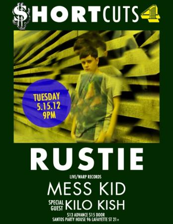TUES: RUSTIE, Mess Kid, Kilo Kish at Santos [9PM/$13]