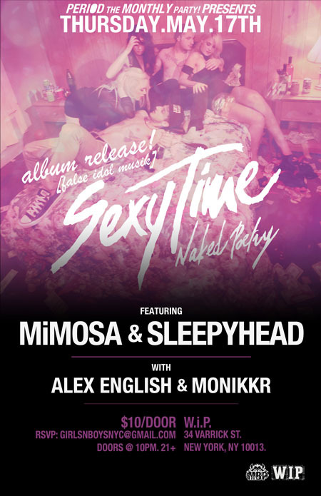 PERIOD the MONTHLY party MiMosa + Sleepyhead SEXYTIME naked poetry MiMosa & Sleepyhead live Alex English Monikkr WIP 34 Varick Street NYC NY