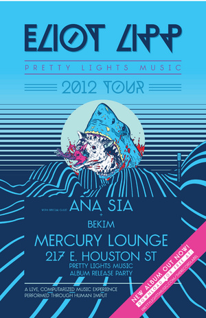 Pretty Lights Music Album Release: Eliot Lipp Ana Sia Bekim Mercury Lounge NYC