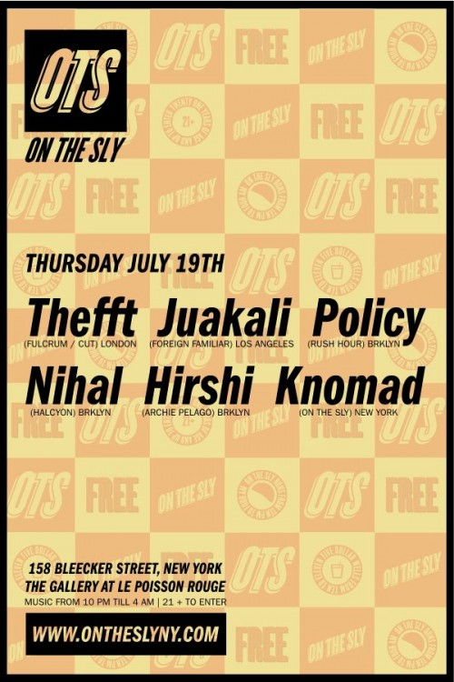on the sly w/ Thefft , Juakali , Policy , Nihal , Hirshi and resident knomad le poisson rouge