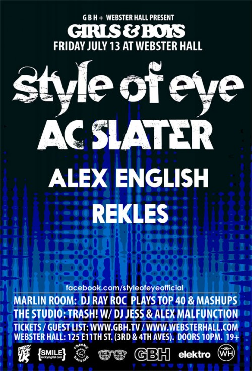 Girls & Boys with STYLE OF EYE + AC SLATER JULY 13TH webster hall
