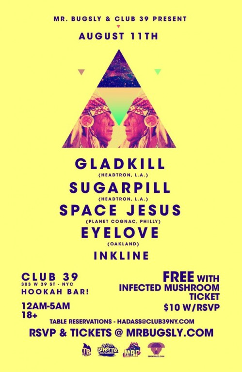 Gladkill, Space Jesus, Sugarpill, Eyelove, and Ink Line show at Club39 after Infected Mushroom at TERMINAL 5