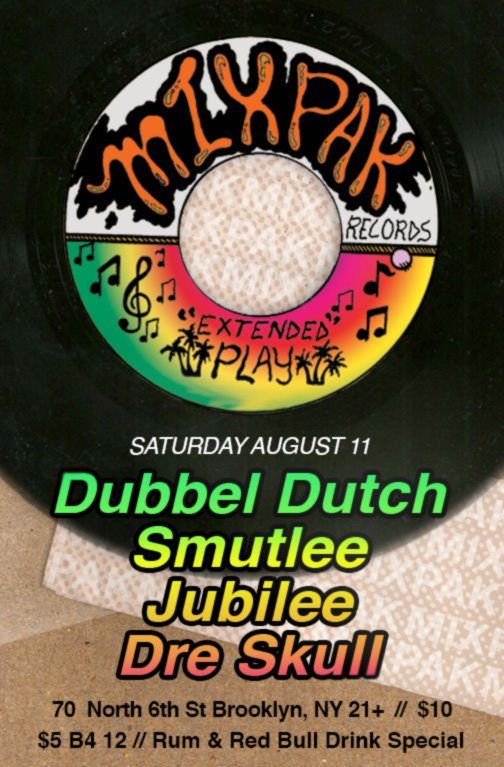 mixpak extended play public assembly brooklyn saturday august 11 jubilee, dre skull, dubbel dutch, smutlee