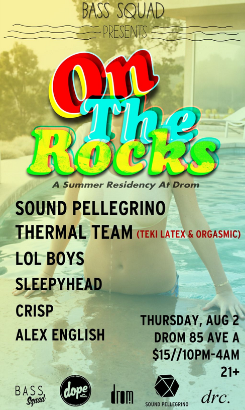 On The Rocks: Sound Pellegrino Thermal Team Teki Latex DJ Orgasmic , LOL BOYS, Sleepyhead drom thursday august 2nd