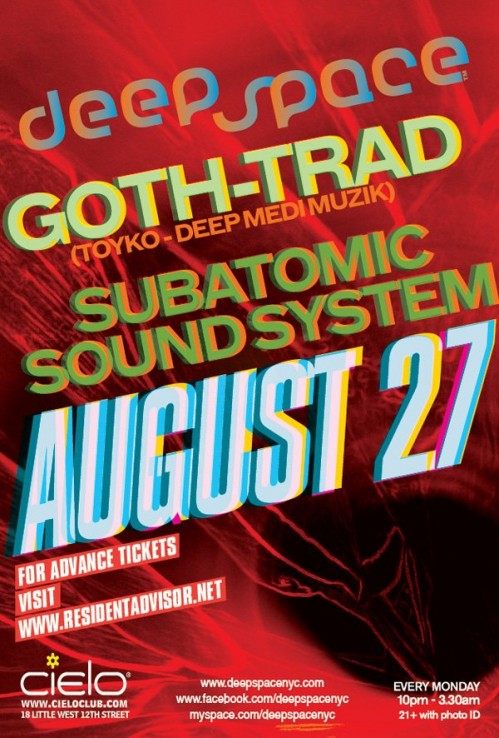 Deep Space: Goth-Trad & Subatomic Sound System at Cielo nyc monday august 27