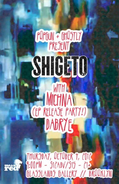 Popgun and Ghostly International present Shigeto, Michna EP Release Party, Dabrye at glasslands thursday october 4th