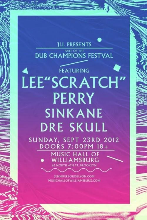"Lee ""Scratch"" Perry Sinkane Dre Skull music hall willimaburg dub champions festival sunday 23 september"