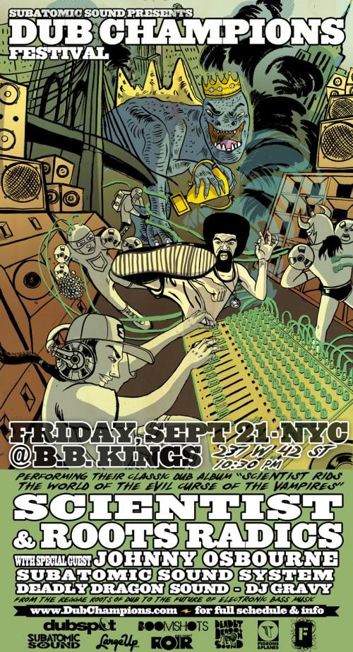 friday september 21 bb king's DUB CHAMPIONS FESTIVAL PRESENTS Scientist & Roots Radics Rid NYC of the Evil Curse of the Vampires, Johnny Osbourne Subatomic Soundsystem, Scratch Famous, DJ Gravy