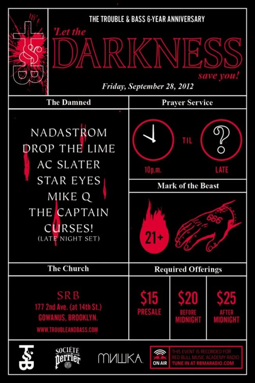 trouble & bass 6 year anniversary party SRB brooklyn friday sept 28 Drop The Lime, Nadastrom, Salva, AC Slater, Star Eyes, Mike Q, The Captain, Curses!