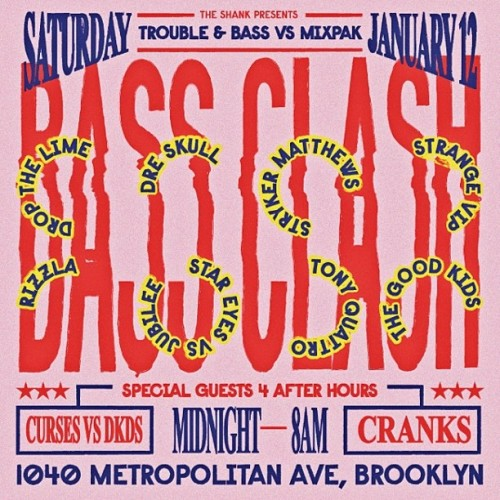 Trouble & bass vs mixpak bassclash Saturday January 12 drop the lime curses dkds fizzle jubilee star eyes cranks stryker matthews dre skull tony Quattro strange VIP the good kids