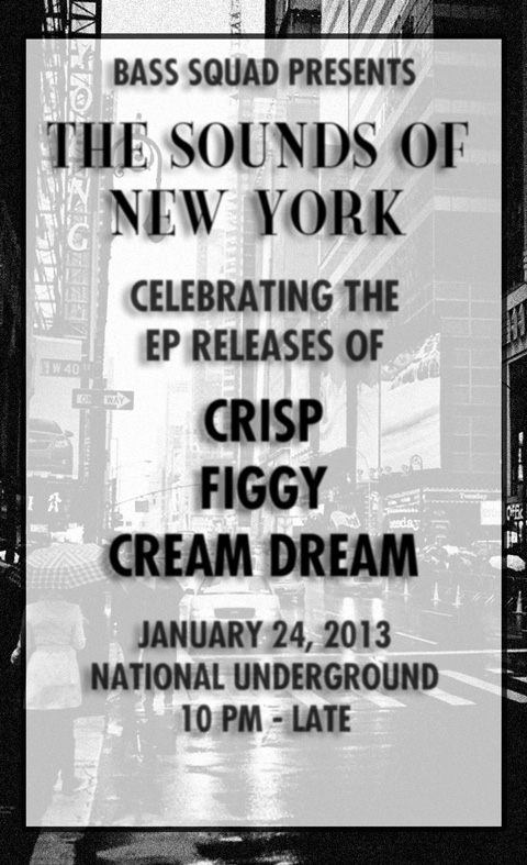 jan 24 Bass Squad Crisp Figgy symbols recordings gotta dance dirty Cream Dream national underground
