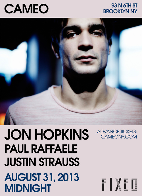 jon hopkins fixed cameo paul rafaelle justin strauss brooklyn 8/31