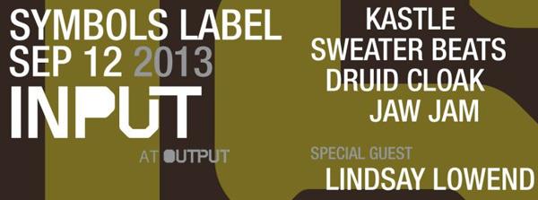 symbols label night output input thursday september 12 Kastle Sweater Beats Jaw Jam Druid Cloak Lindsay Lowend