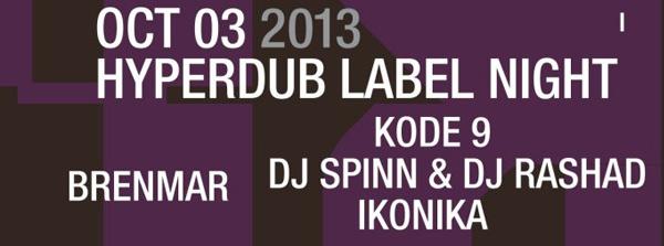 hyperdub input at output thursday october 3 Kode 9 DJ Spinn & DJ Rashad Ikonika Brenmar