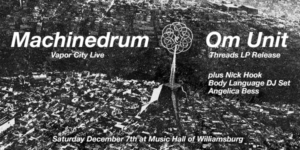 Machinedrum Vapor City Live, Om Unit LP Release, Nick Hook, Body Language, Angelica Bess at Music Hall of Williamsburg [9PM/$18-20]