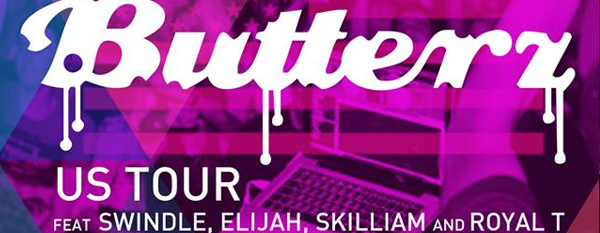 MORE Fridays + DESCENT are proud to present :. Butterz Records US Tour :. feat. Swindle | Elijah | Skilliam | Royal-T