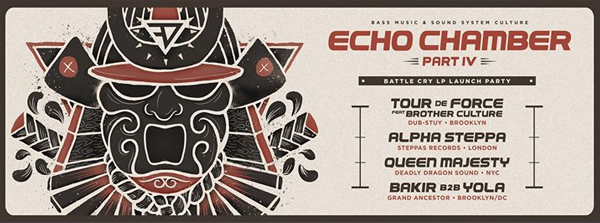 ECHO CHAMBER IV: Tour de Force ft Brother Culture (Battle Cry LP Launch), Alpha Steppa (Steppas – LDN), Queen Majesty, Bakir b2b Yola at The Paperbox [10PM/$15-20]
