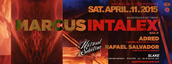 Natural Selection 31 : Marcus Intalex Saturday, Apr 11, 2015 slake nyc adred raf salvador