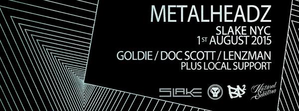 Metalheadz presents Goldie, Doc Scott, Lenzman Saturday, Aug 01, 2015 Slake, New York, NY