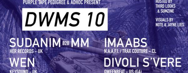 DWMS10:  Sudanim b2b MM (HER Records / UK), Wen (Keysound / UK), Imaabs (Chile), Divoli S'vere at Palisades [12AM/$8-15]