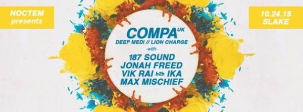 NOCTEM: Compa (Deep Medi / UK), 187 Sound, Jonah Freed, Vik Rai b2b Ika, Max Mischief at Slake [10PM/