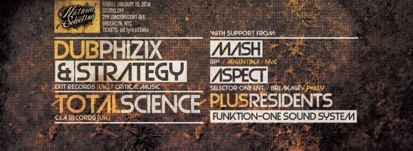 NATURAL SELECTION: Dub Phizix & Strategy (Exit Records / Critical Music / UK), Total Science (CIA / UK), Mash, Aspect at Studio 299 [10PM/$10]